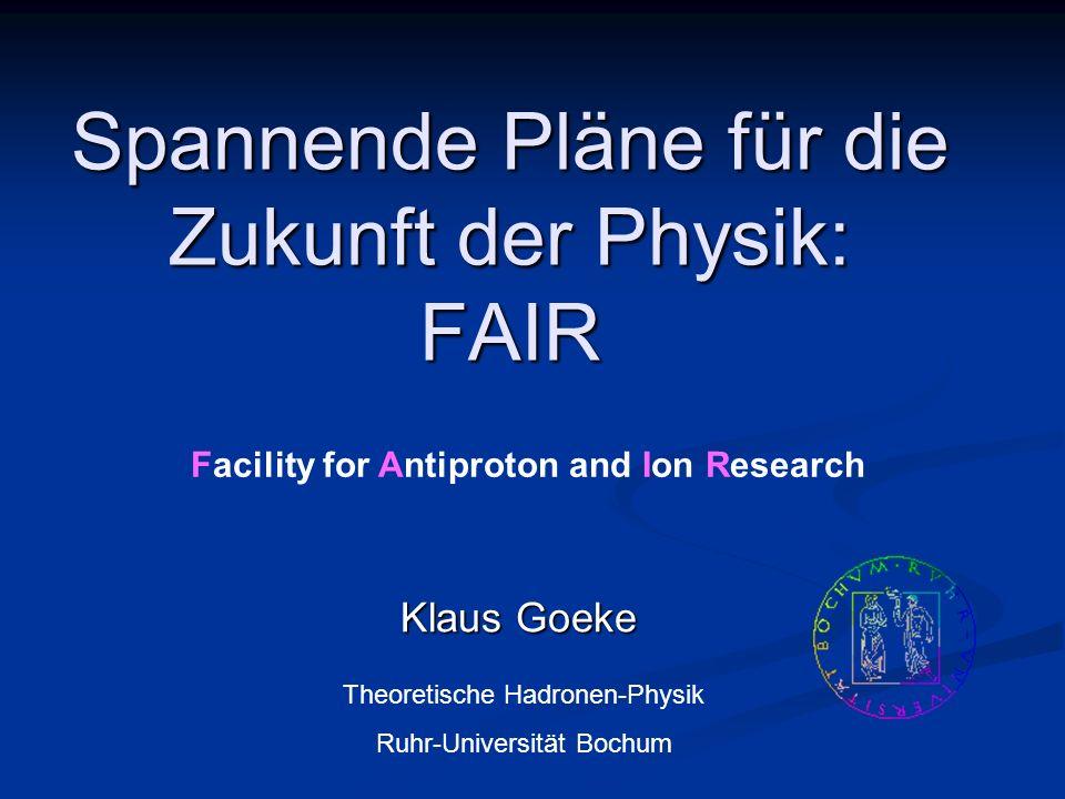 Spannende Pläne für die Zukunft der Physik: FAIR
