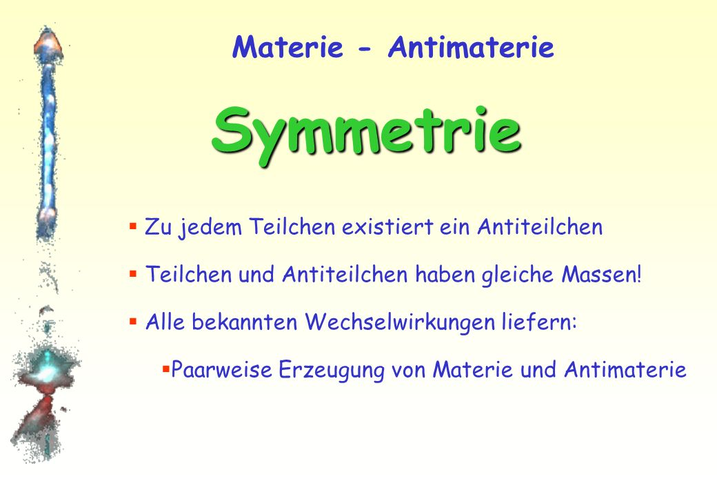 Symmetrie Materie - Antimaterie