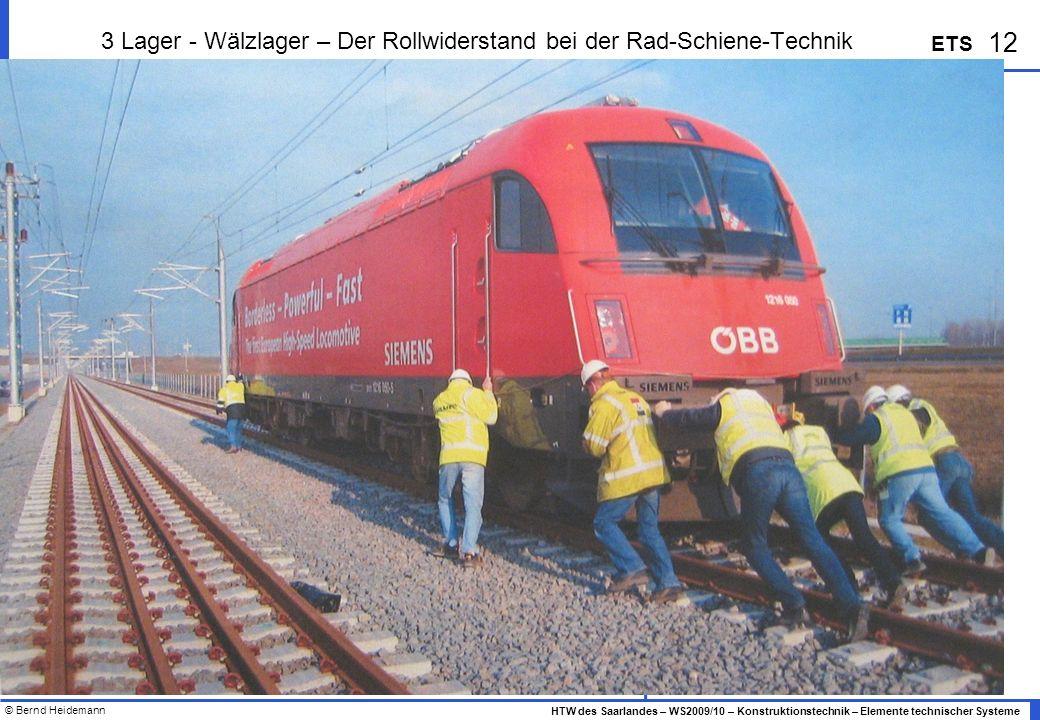 3 Lager - Wälzlager – Der Rollwiderstand bei der Rad-Schiene-Technik
