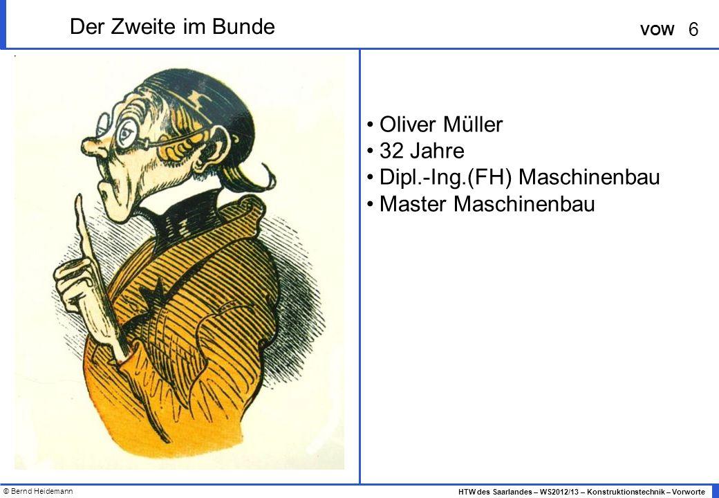 Der Zweite im Bunde Oliver Müller 32 Jahre Dipl.-Ing.(FH) Maschinenbau Master Maschinenbau