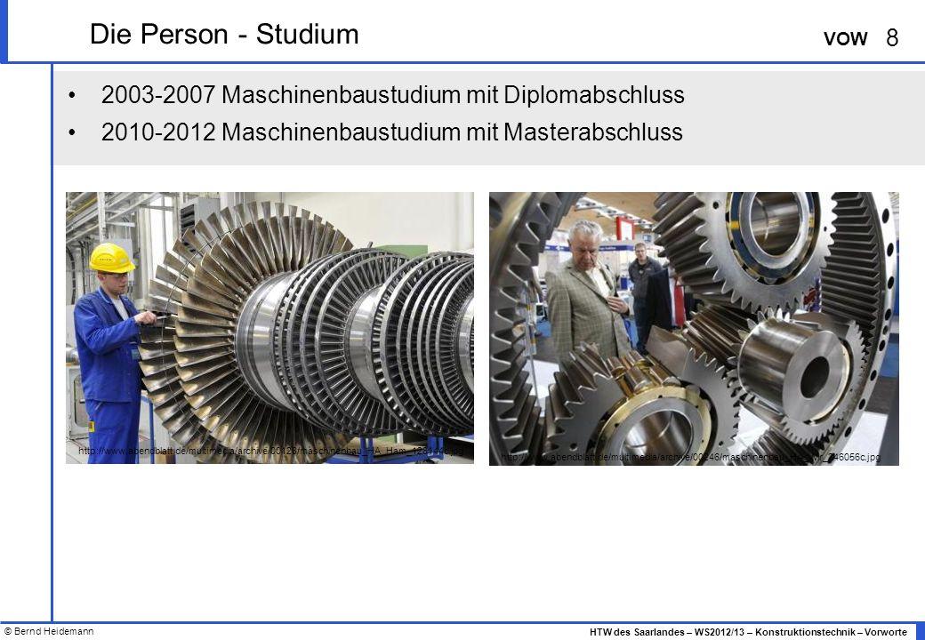 Die Person - Studium 2003-2007 Maschinenbaustudium mit Diplomabschluss