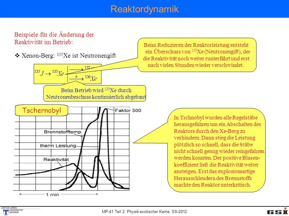 Reaktordynamik Beispiele für die Änderung der Reaktivität im Betrieb:
