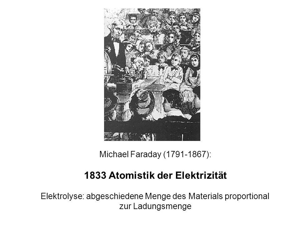 1833 Atomistik der Elektrizität