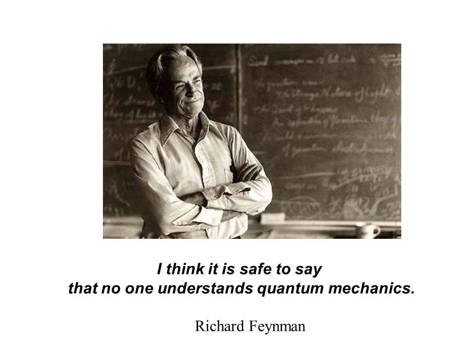 that no one understands quantum mechanics.