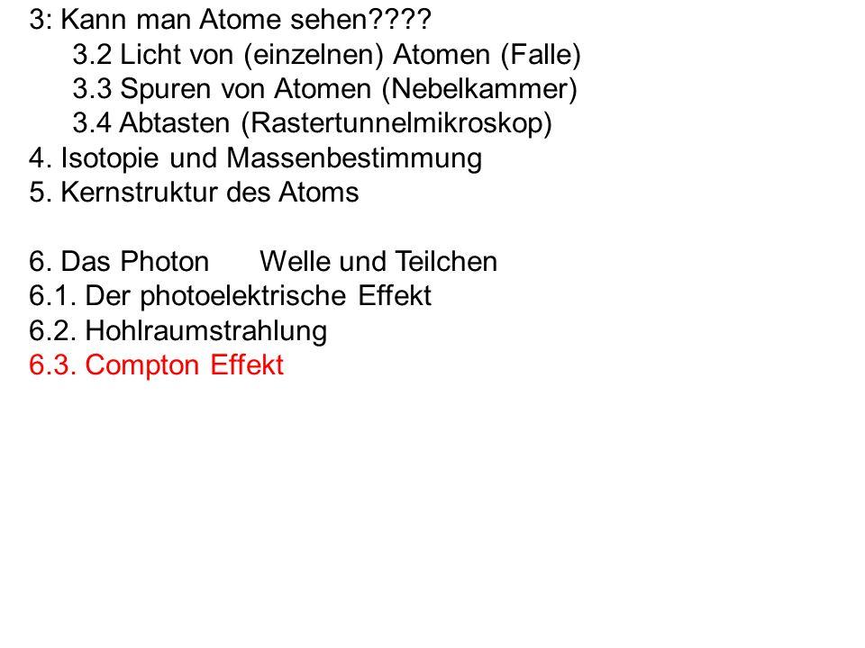3: Kann man Atome sehen 3.2 Licht von (einzelnen) Atomen (Falle) 3.3 Spuren von Atomen (Nebelkammer)