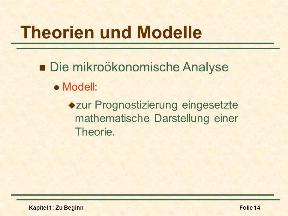 Theorien und Modelle Die mikroökonomische Analyse Modell: