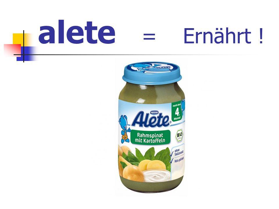 alete = Ernährt !
