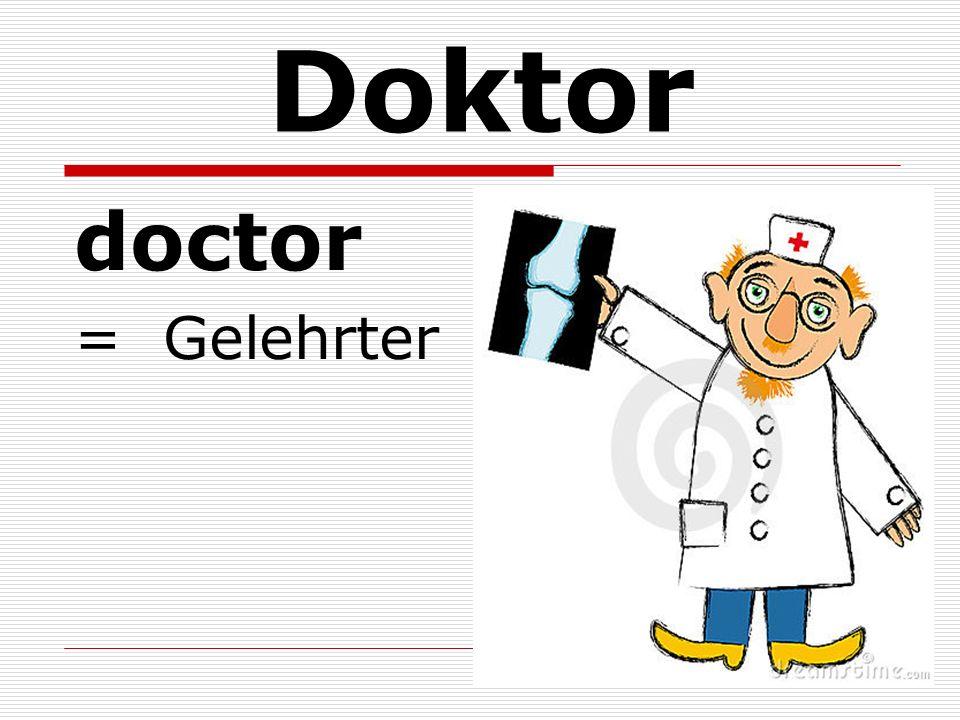 Doktor doctor = Gelehrter