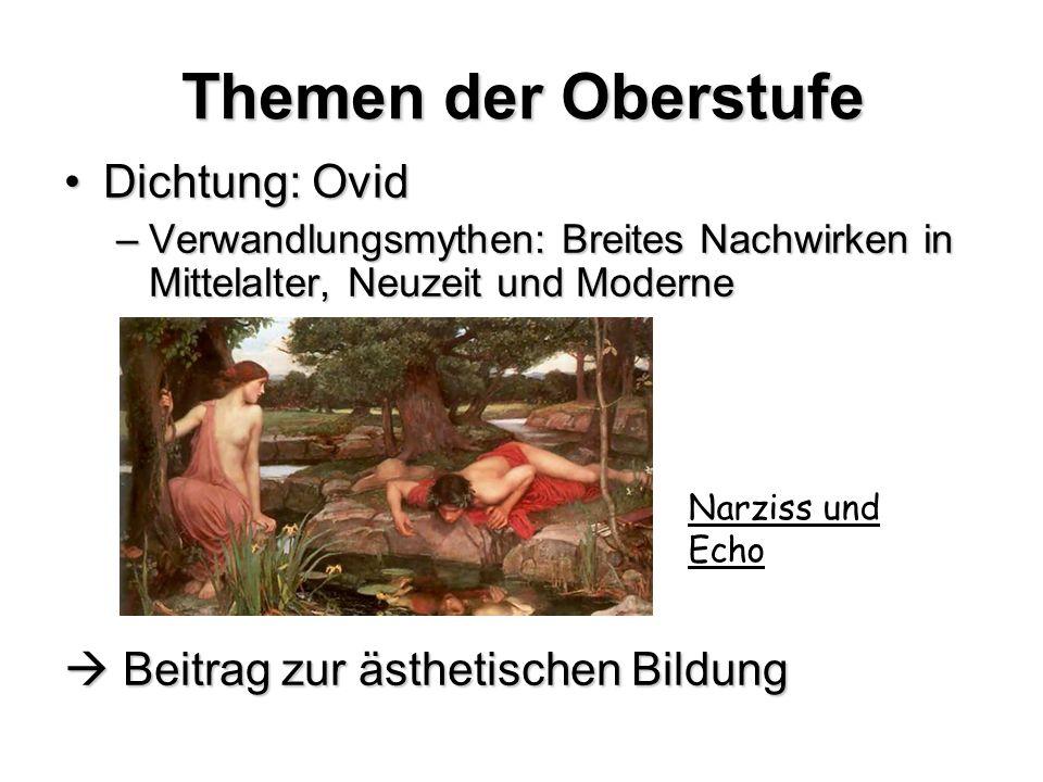 Themen der Oberstufe Dichtung: Ovid  Beitrag zur ästhetischen Bildung