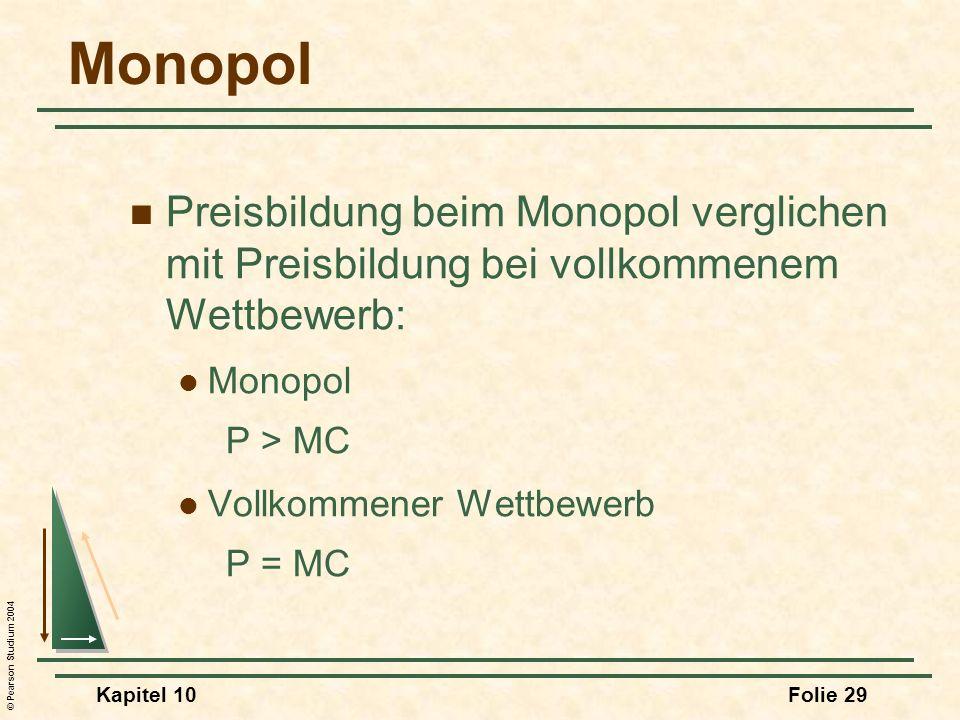 MonopolPreisbildung beim Monopol verglichen mit Preisbildung bei vollkommenem Wettbewerb: Monopol.