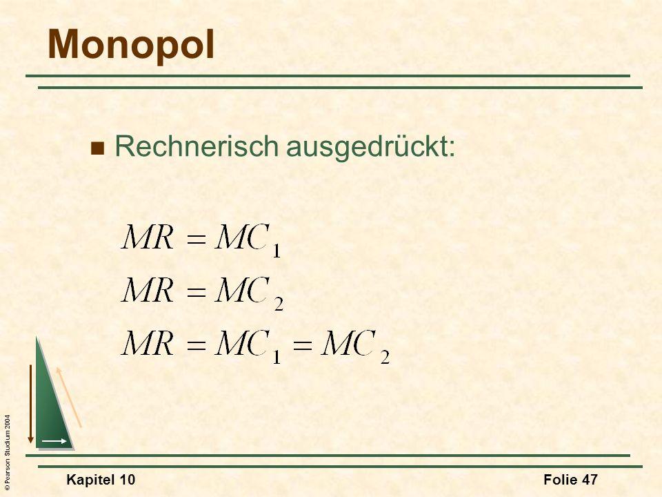 Monopol Rechnerisch ausgedrückt: Kapitel 10 3