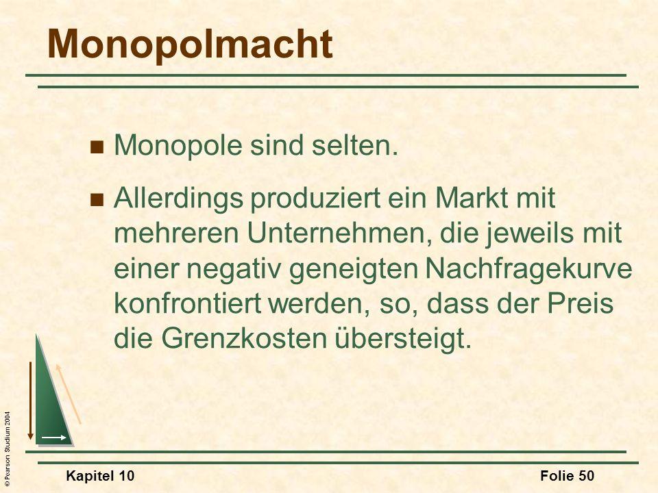 Monopolmacht Monopole sind selten.