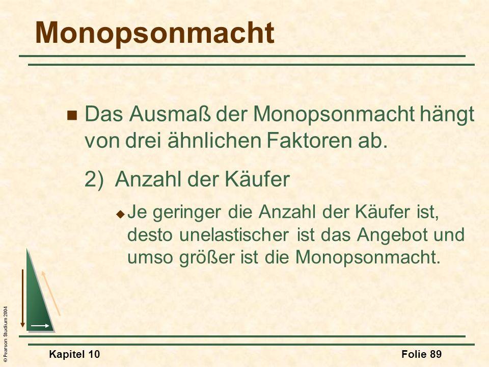 Monopsonmacht Das Ausmaß der Monopsonmacht hängt von drei ähnlichen Faktoren ab. 2) Anzahl der Käufer.