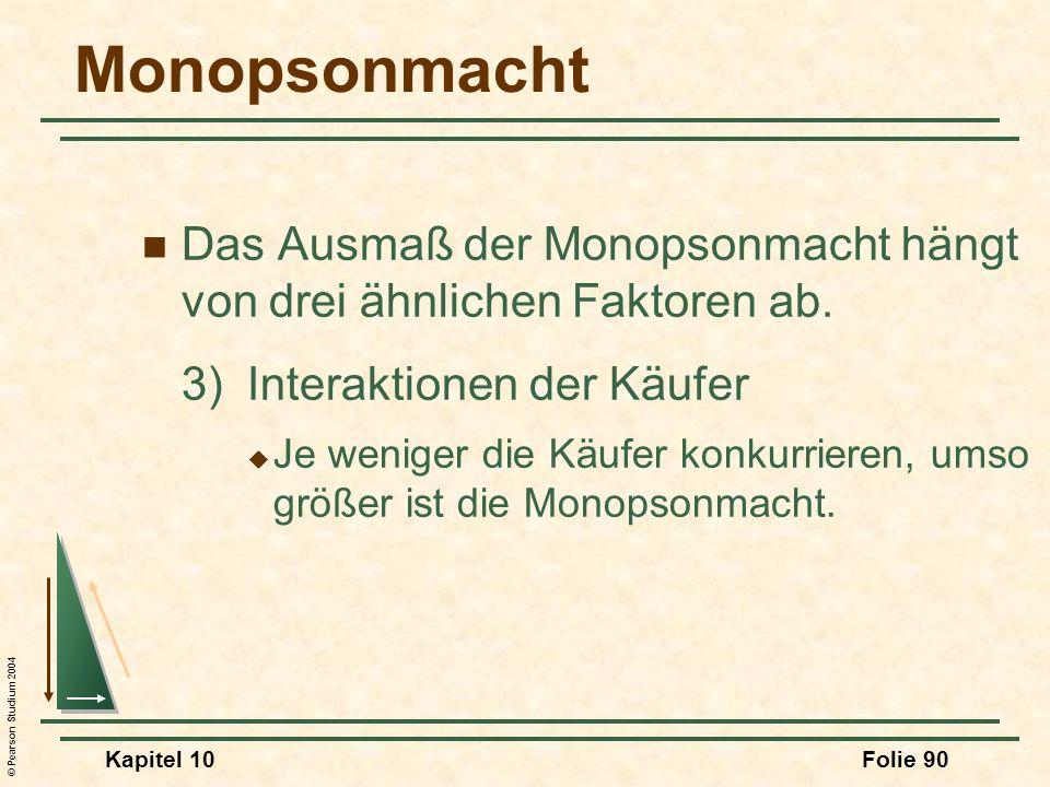 MonopsonmachtDas Ausmaß der Monopsonmacht hängt von drei ähnlichen Faktoren ab. 3) Interaktionen der Käufer.