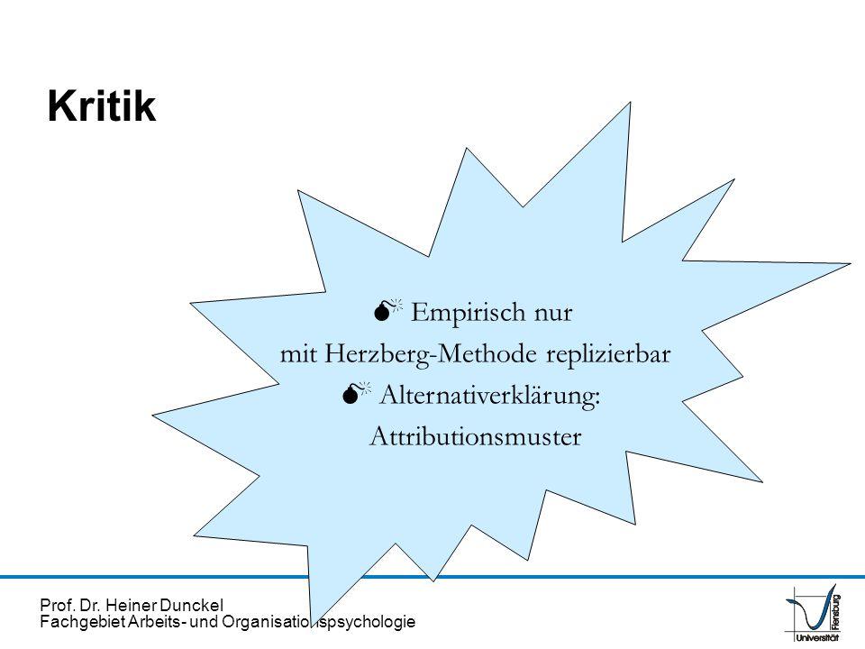 Kritik  Empirisch nur mit Herzberg-Methode replizierbar
