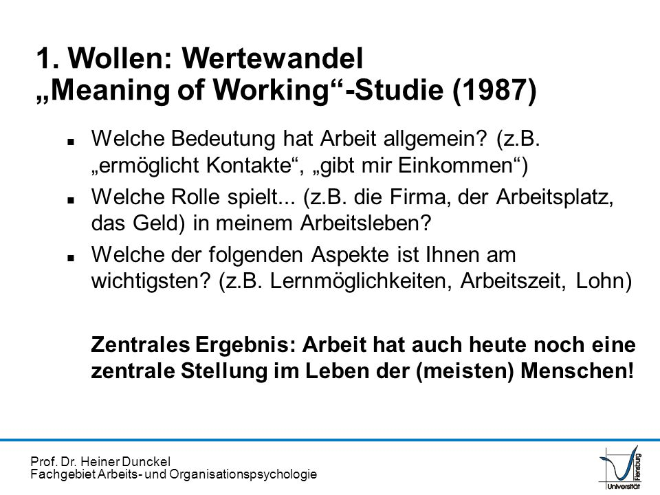 "1. Wollen: Wertewandel ""Meaning of Working -Studie (1987)"