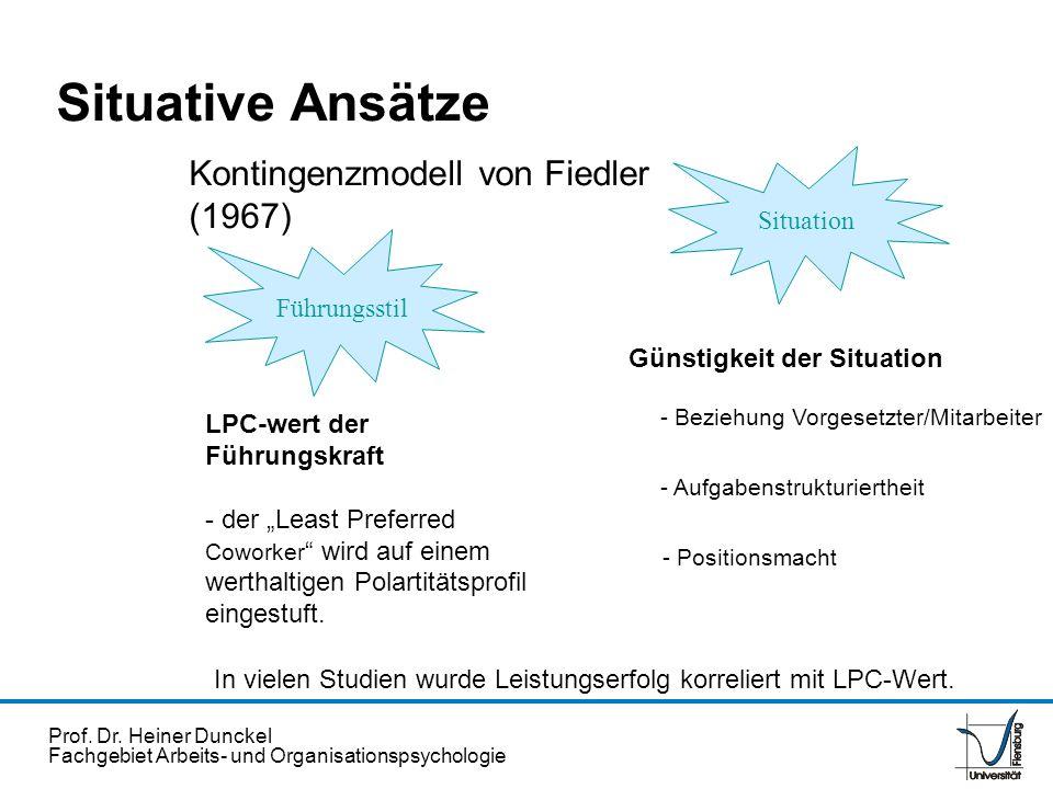 Situative Ansätze Kontingenzmodell von Fiedler (1967) Situation