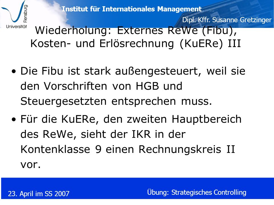 Wiederholung: Externes ReWe (Fibu), Kosten- und Erlösrechnung (KuERe) III