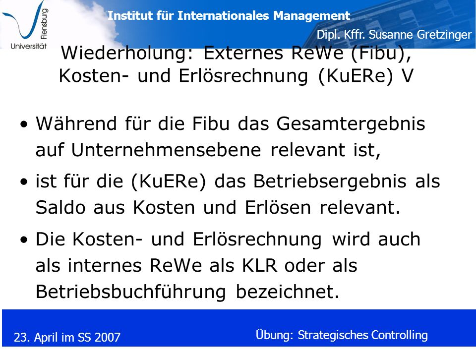 Wiederholung: Externes ReWe (Fibu), Kosten- und Erlösrechnung (KuERe) V