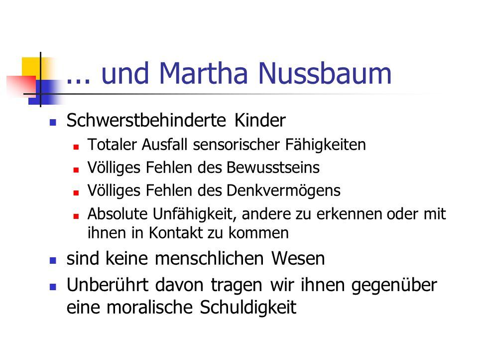 ... und Martha Nussbaum Schwerstbehinderte Kinder