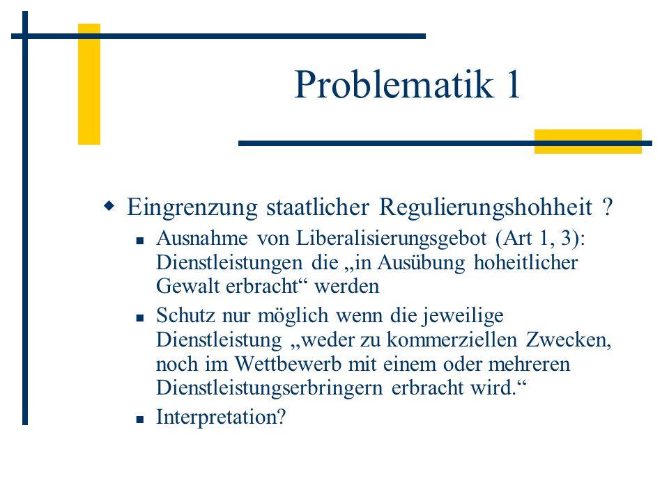 Problematik 1 Eingrenzung staatlicher Regulierungshohheit