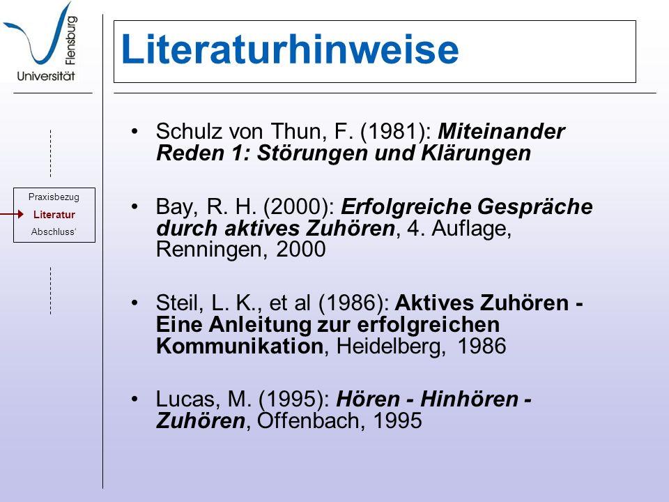 Literaturhinweise Schulz von Thun, F. (1981): Miteinander Reden 1: Störungen und Klärungen.