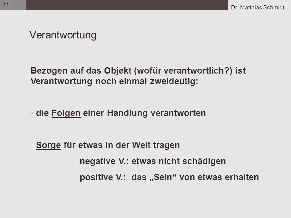 11 Flens_UE1_Organisatorisches_05-06.ppt. Verantwortung. Bezogen auf das Objekt (wofür verantwortlich ) ist Verantwortung noch einmal zweideutig: