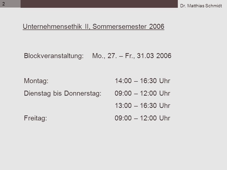 Unternehmensethik II, Sommersemester 2006