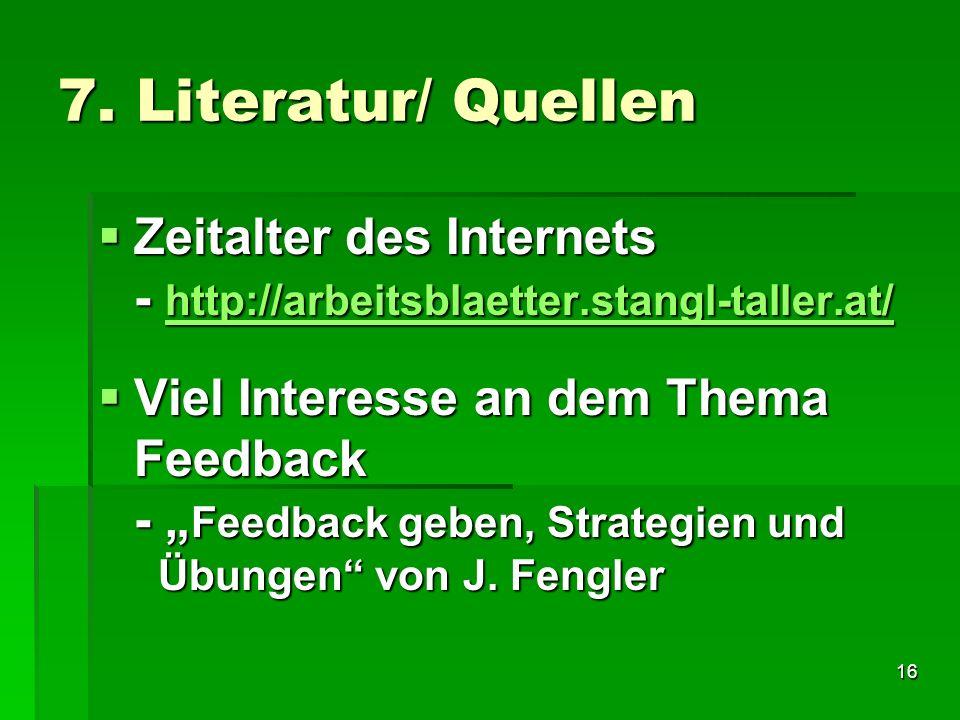 7. Literatur/ Quellen Zeitalter des Internets - http://arbeitsblaetter.stangl-taller.at/