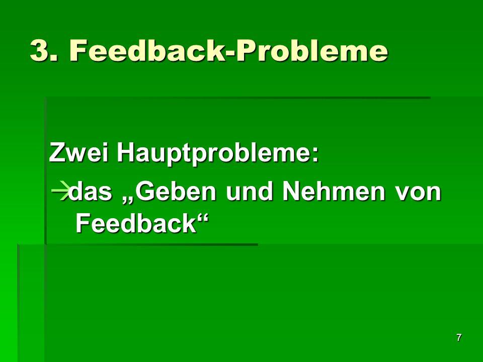 3. Feedback-Probleme Zwei Hauptprobleme:
