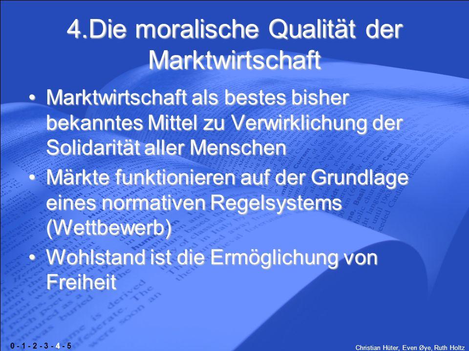 4.Die moralische Qualität der Marktwirtschaft