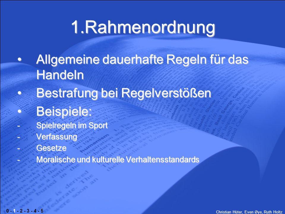 1.Rahmenordnung Allgemeine dauerhafte Regeln für das Handeln