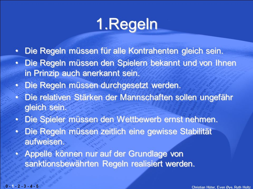 1.Regeln Die Regeln müssen für alle Kontrahenten gleich sein.