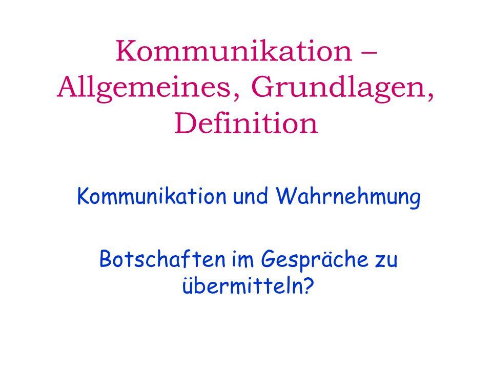 Kommunikation – Allgemeines, Grundlagen, Definition