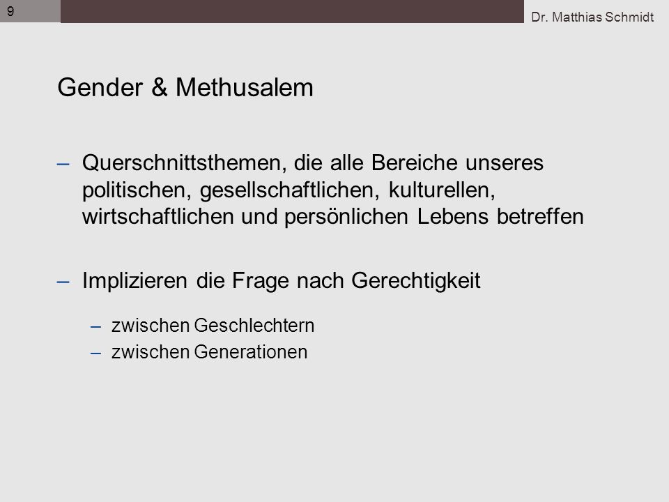 9 Gender & Methusalem.