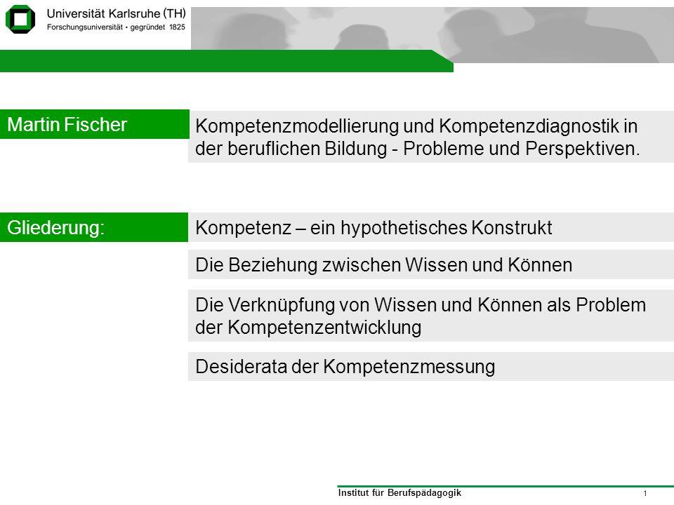 Martin Fischer Kompetenzmodellierung und Kompetenzdiagnostik in der beruflichen Bildung - Probleme und Perspektiven.