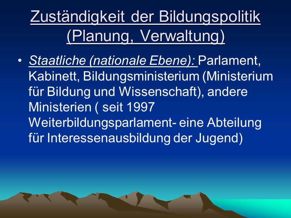 Zuständigkeit der Bildungspolitik (Planung, Verwaltung)