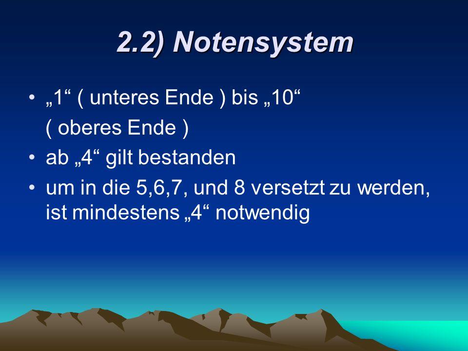 """2.2) Notensystem """"1 ( unteres Ende ) bis """"10 ( oberes Ende )"""