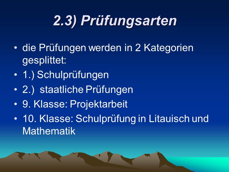 2.3) Prüfungsarten die Prüfungen werden in 2 Kategorien gesplittet: