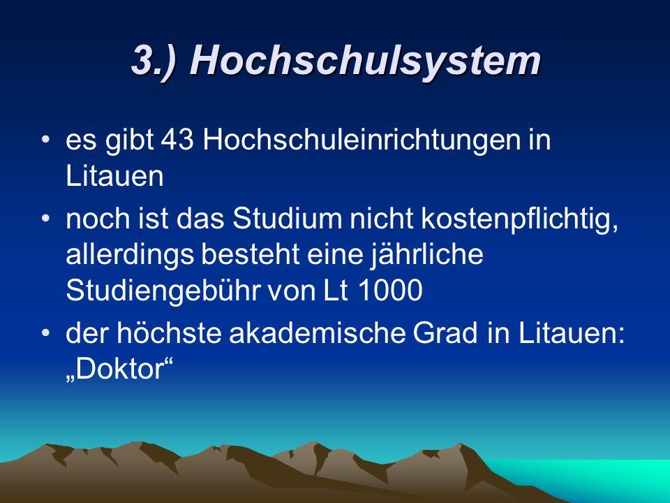 3.) Hochschulsystem es gibt 43 Hochschuleinrichtungen in Litauen