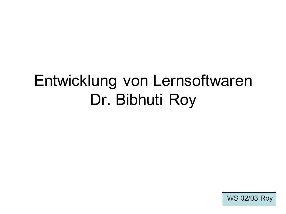 Entwicklung von Lernsoftwaren Dr. Bibhuti Roy