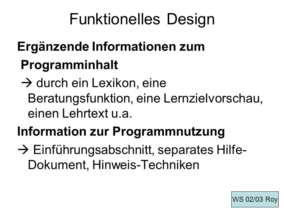 Funktionelles Design Ergänzende Informationen zum Programminhalt