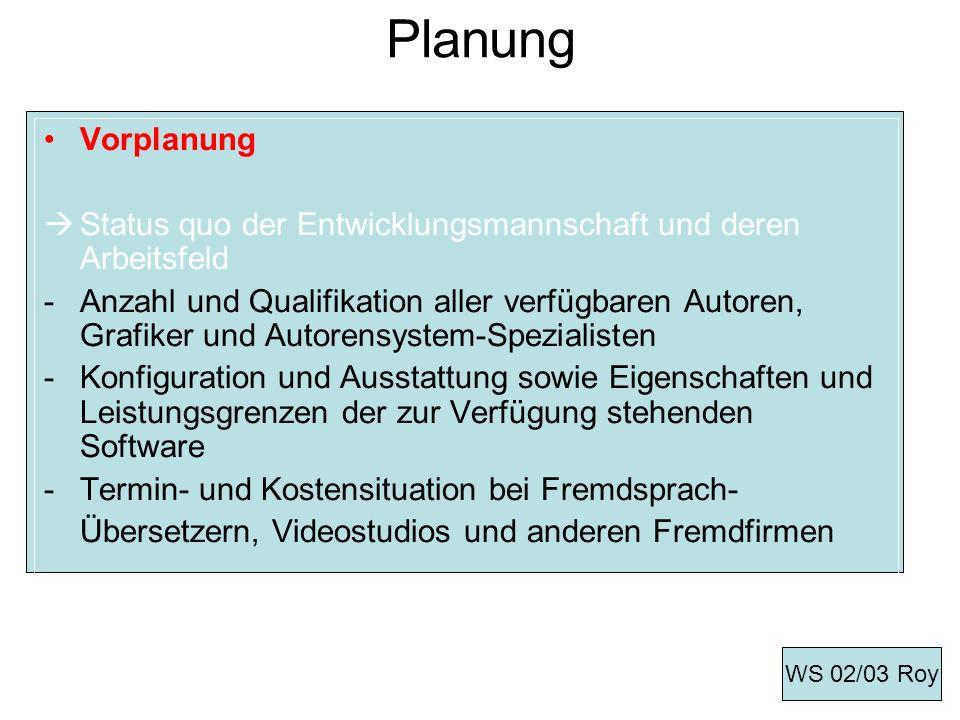 Planung Vorplanung. Status quo der Entwicklungsmannschaft und deren Arbeitsfeld.