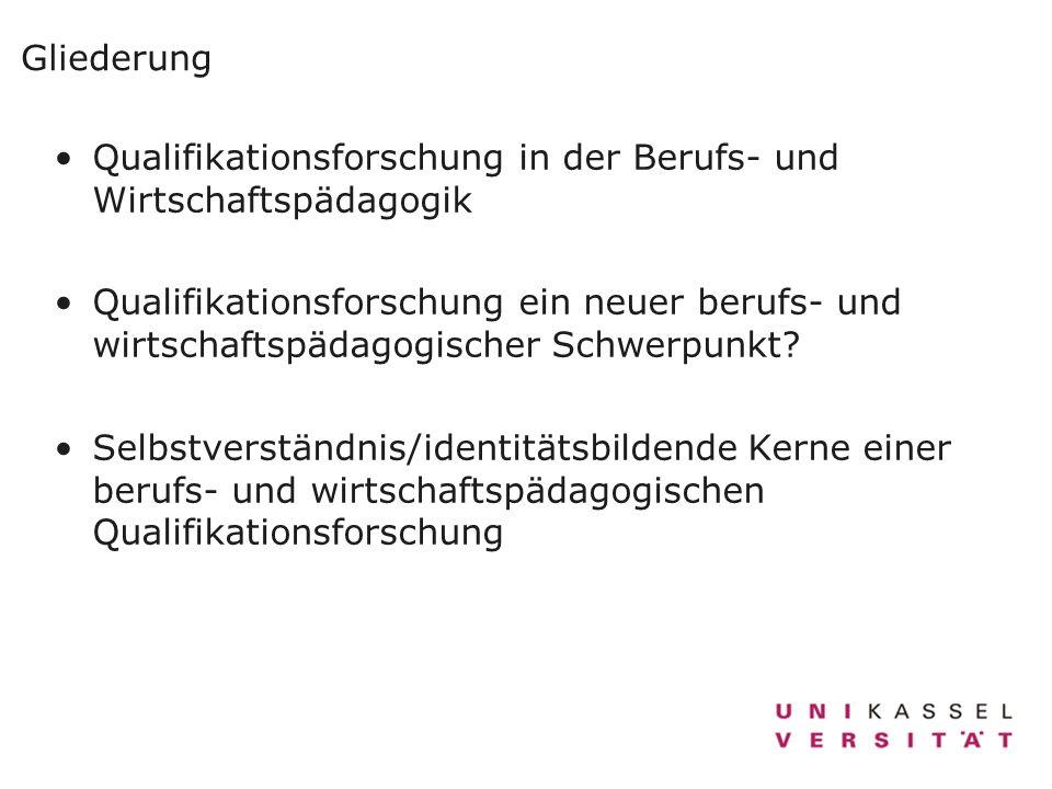 Gliederung Qualifikationsforschung in der Berufs- und Wirtschaftspädagogik.