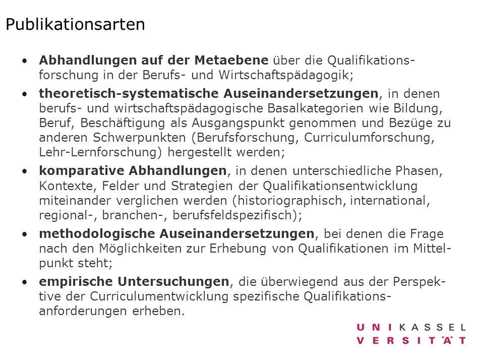 Publikationsarten Abhandlungen auf der Metaebene über die Qualifikations- forschung in der Berufs- und Wirtschaftspädagogik;