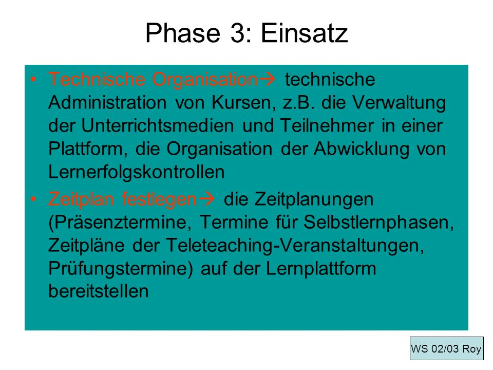 Phase 3: Einsatz