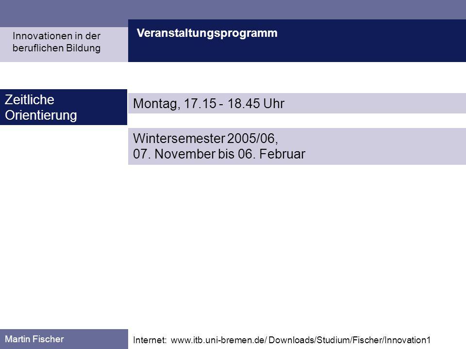 Zeitliche Orientierung Montag, 17.15 - 18.45 Uhr