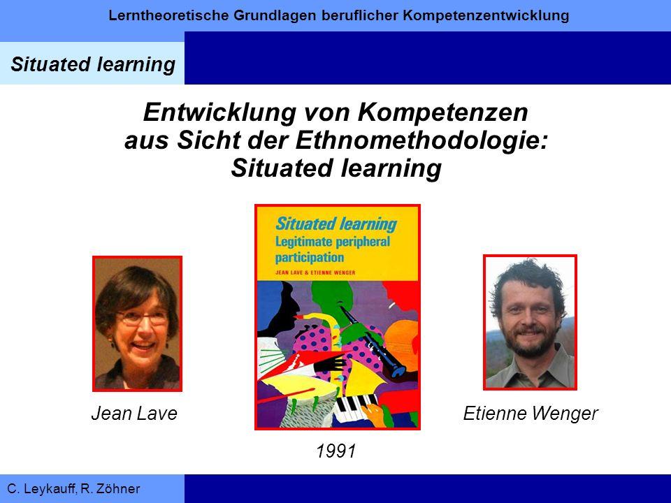 Entwicklung von Kompetenzen aus Sicht der Ethnomethodologie: Situated learning