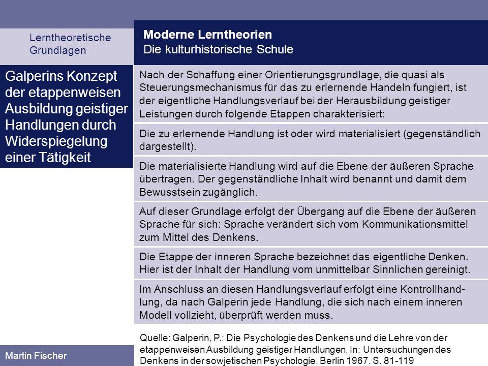 Moderne Lerntheorien Die kulturhistorische Schule. Lerntheoretische. Grundlagen.