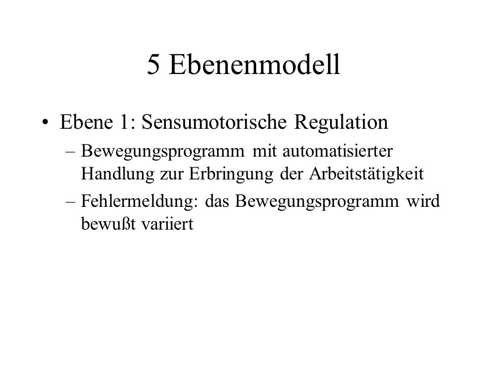 5 Ebenenmodell Ebene 1: Sensumotorische Regulation